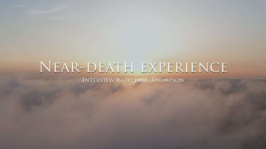 The near-death experience of Jane Thompson
