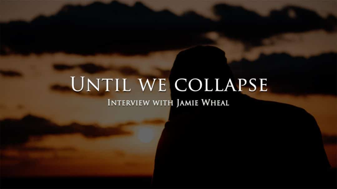 Until we collapse